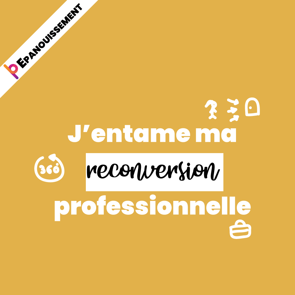 J'entame ma reconversion professionnelle