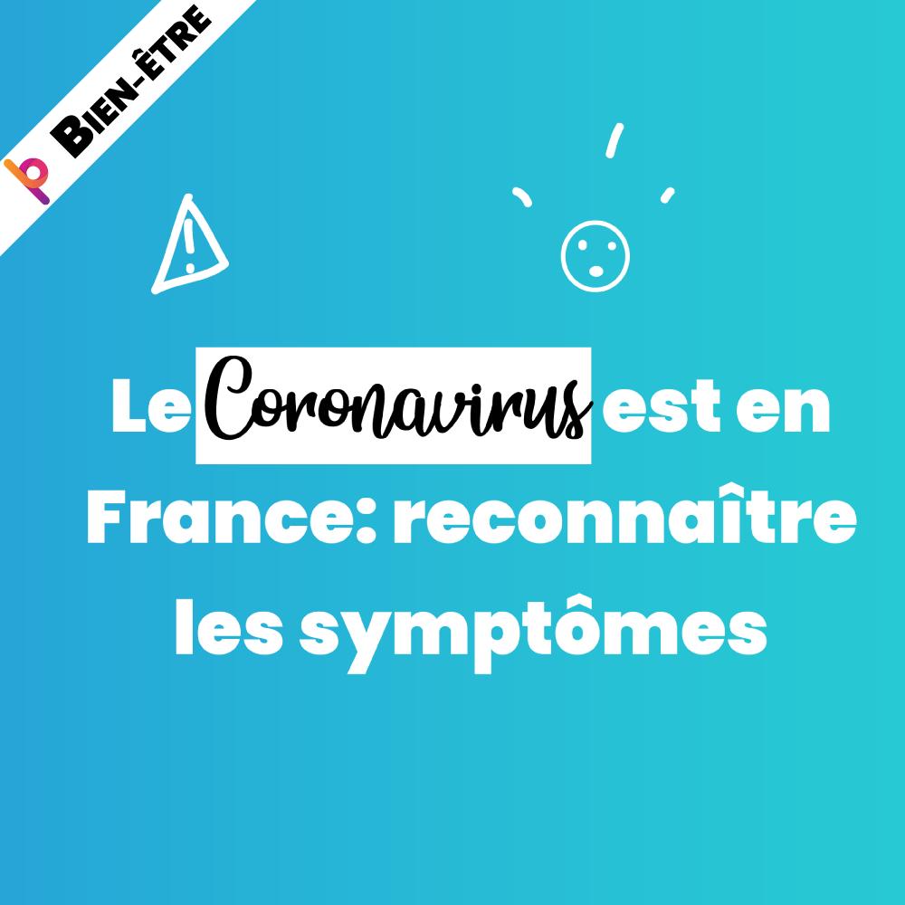 Le Coronavirus est en France: reconnaître les symptômes