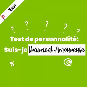 Test de personnalité: suis-je vraiment amoureuse?