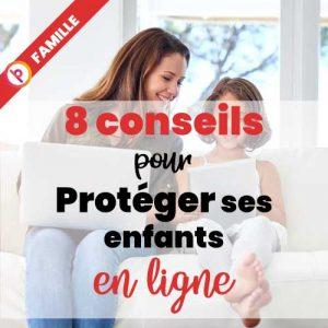 Protéger ses enfants sur internet - en ligne