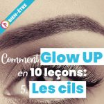 Comment glow up en 10 leçons: 5. Les cils