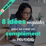 8 idées originales pour se créer un complément de revenus